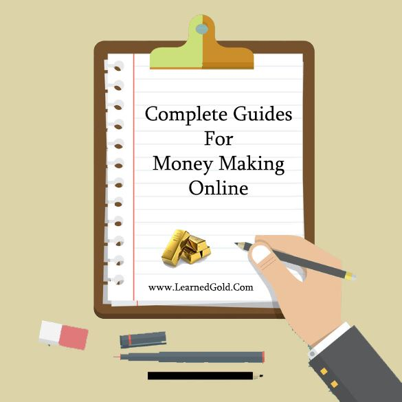 Complete Guides For Online Money Making - LearnedGold.Com