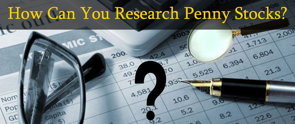 How Can You Research Penny Stocks - LearnedGold.Com